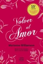 Volver al amor ebook by
