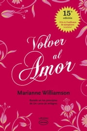 Volver al amor ebook by Marianne Williamson