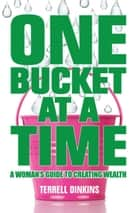 One Bucket at a Time ebook by Terrell Dinkins