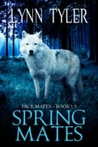 Spring Mates ebook by Lynn Tyler
