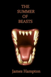The Summer of Beasts ebook by James Hampton
