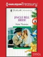 Jingle Bell Bride ebook by Kate Thomas