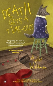Death Gets A Time-Out ebook by Ayelet Waldman