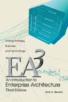 An Introduction to Enterprise Architecture ebook by Scott A. Bernard