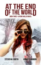 The Hungry 3 - At the End of the World ebook by Steven W. Booth, Harry Shannon