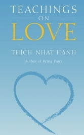 Teachings On Love ebook by Hanh,Thich Nhat