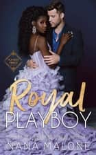 Royal Playboy ebook by Nana Malone
