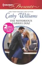 The Notorious Gabriel Diaz - Ruthless Tycoon, Inexperienced Mistress ebook de Cathy Williams