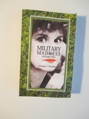 Military Madness Volume Two ebook by George Hawkins