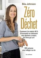 Zéro déchet ebook by Béa Johnson