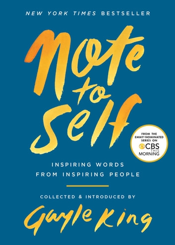 Note to Self - Inspiring Words From Inspiring People ebook by Gayle King
