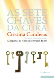 As 7 Chaves da Cura ebook by CRISTINA CANDEIAS