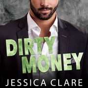 Dirty Money audiobook by Jessica Clare
