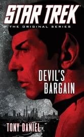 Star Trek: The Original Series: Devil's Bargain ebook by Tony Daniel