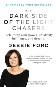 The Dark Side of the Light Chasers ebook by Deborah Ford