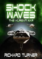 Shock Waves ebook by Richard Turner