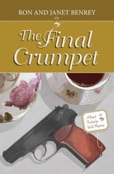 The Final Crumpet: A Royal Tunbridge Wells Mystery - Book Two ebook by Ron Benrey,Janet Benrey