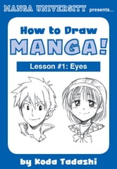How to Draw Manga! Lesson #1: Eyes ebook by Tadashi Koda