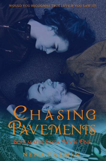 Chasing Pavements (The Soulmates Saga, Book 1) - A Contemporary Romance Novel ebook by Neha Yazmin