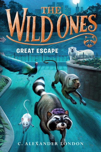 The Wild Ones: Great Escape ebook by C. Alexander London