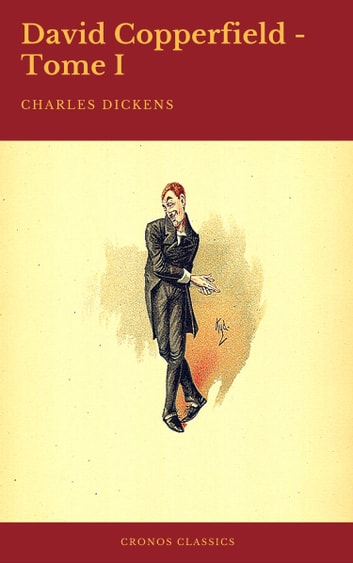 David Copperfield - Tome I (Cronos Classics) ebook by Charles Dickens,Cronos Classics