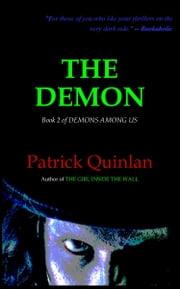 The Demon (Book 2 of Demons Among Us) ebook by Patrick Quinlan