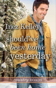Should've Been Home Yesterday ebook by Inez Kelley