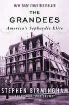 The Grandees - America's Sephardic Elite ebook by Stephen Birmingham
