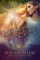 Merika's Story ebook by M.A. Abraham