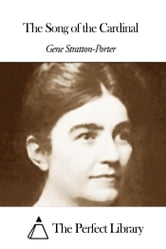The Song of the Cardinal ebook by Porter Gene Stratton