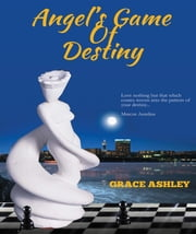 Angel's Game Of Destiny ebook by Ashley Grace