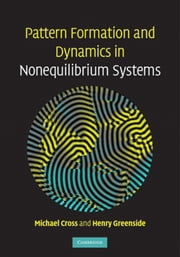 Pattern Formation and Dynamics in Nonequilibrium Systems ebook by Michael Cross,Henry Greenside