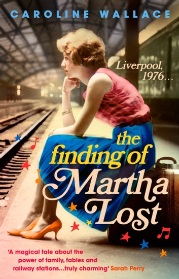 The Finding of Martha Lost ebook by Caroline Wallace