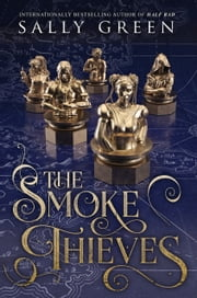 The Smoke Thieves ebook by Sally Green