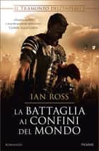La battaglia ai confini del mondo ebook by Ian Ross