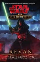 Star Wars The Old Republic Revan ebook by Drew Karpyshyn