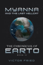 The Chronicles of Earto: Myanna and the Last Hellcat ebook by Victor Fried