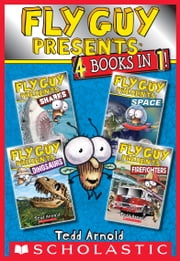 Fly Guy Presents: Sharks, Space, Dinosaurs, and Firefighters (Scholastic Reader, Level 2) ebook by Tedd Arnold