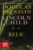 Relic (versione italiana) - Serie di Pendergast vol. 1 ebook by Douglas Preston, Lincoln Child