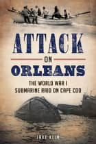 Attack on Orleans ebook by Jake Klim