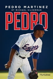 Pedro ebook by Pedro Martinez