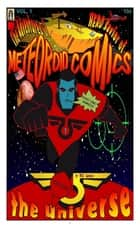 "Meteoroid Comics: Part One ""The Adventures of HERO Savior of the Universe"" ebook by Will Lemen"