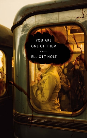 You Are One of Them ebook by M. Elliott Holt