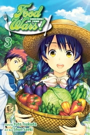 Food Wars!: Shokugeki no Soma, Vol. 3 - Shokugeki no Soma ebook by Yuto Tsukuda
