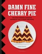 Damn Fine Cherry Pie - The Unauthorised Cookbook Inspired by the TV Show Twin Peaks ebook by