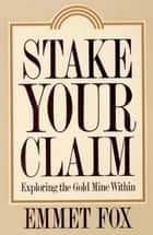 Stake Your Claim ebook by Emmet Fox