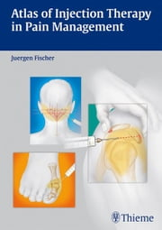 Atlas of Injection Therapy in Pain Management ebook by Juergen Fischer