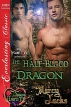 The Half-Blood Dragon ebook by Marcy Jacks
