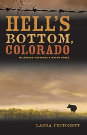 Hell's Bottom, Colorado ebook by Laura Pritchett