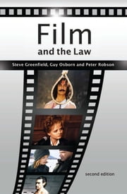 Film and the Law - The Cinema of Justice ebook by Steve Greenfield,Guy Osborn,Peter Robson